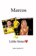 Marcos little sister❤️ Abgeschlossen! von soccerguurl