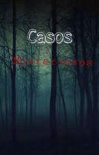Casos Misteriosos by KarymeEMendez0