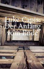 Luke Capis: Der Anfang vom Ende by Kalchos