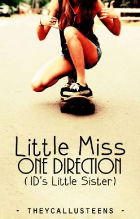 Little Miss One Direction | 1D's Little Sister by TheyCallUsTeens