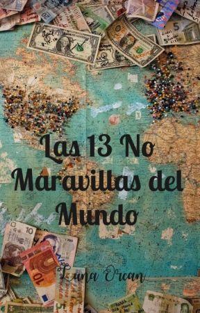 Las 13 No Maravillas del Mundo by LetrasUnidas