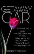 Getaway Car ✔️  by peacesintheirplace