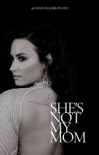 She is Not My Mom by chancellorlovato
