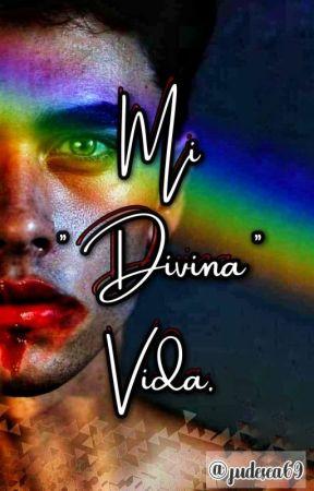"""Mi """"divina"""" vida. © by Judesca69"""