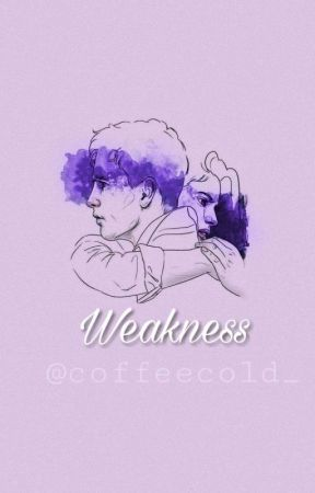 Weakness by Coffeecold_