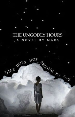THE UNGODLY HOURS by firebendings