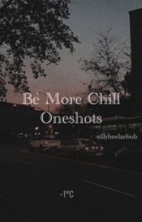 Be More Chill Oneshots cover