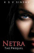 Netra - The Prequel by ksvsindhu