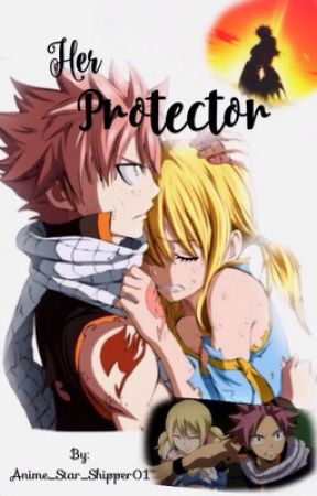 Her Protector ~NaLu~  by Anime_Star_Shipper01