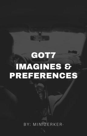 Got7 Imagines & Prefrences  by minizerker-