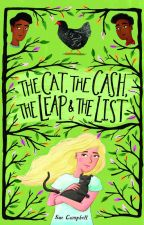 The Cat, the Cash, the Leap and the List by SueCampbellpdx