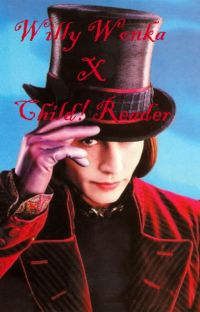 Willy Wonka x Child!Reader cover