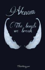 Venom: The bonds we break by RedRetr0