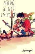 Nothing to your Everything by spooms