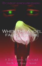 When the Angel falls for the Devil (Mephisto X Reader) by insertaniceusername