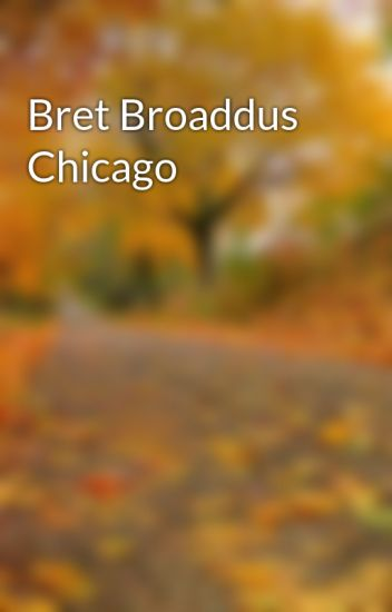 Bret Broaddus Chicago