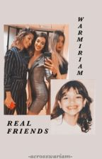 REAL FRIENDS || WARMIRIAM by acrosswariam