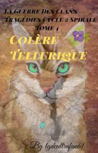 LGDC Tragédies ~ Cycle 2 : Spirale ~ Tome 4 ○ Colère Tellurique ○ cover