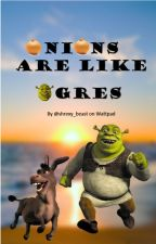 Onions are like Ogres by faeces_fanfics
