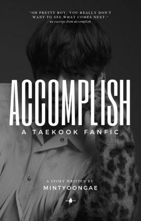 accomplish || taekook ff  by fallenedlust