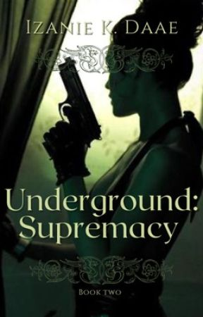 Underground: Supremacy  by TiitaniumWings