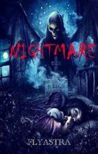 NIGHTMARE by Flyastra