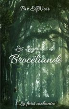 Les Légendes de Brocéliande - 1. La forêt enchantée - by LouveLunaire88