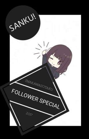 Follower Specials! by ImAKawaiiOtaku