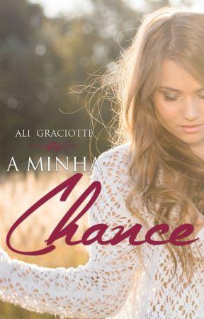 A MINHA CHANCE by aligraciotte