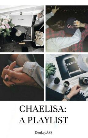 Chaelisa: A Playlist by DonkeyASS_