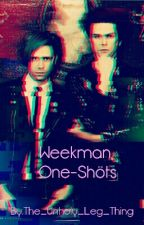 Weekman One-shots  by The_Unholy_Leg_Thing