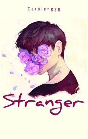 Stranger ✔ [One Shot] by Carolenggg