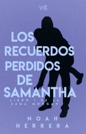 Los Recuerdos Perdidos De Samantha ©  (Morgan#1) by lovespedia