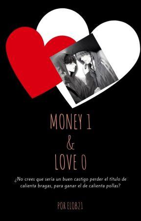 Money 1 & Love 0 by EloB21