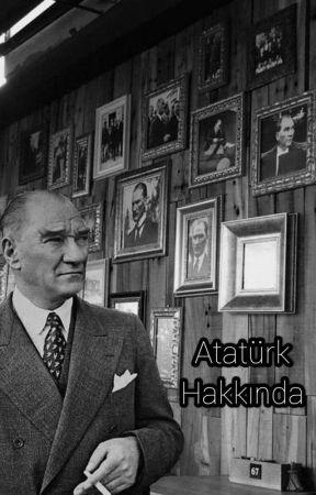 Mustafa Kemal Atatürk Hakkında by rakisekkadintek