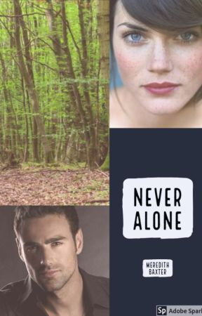 Never Alone by MeredithBaxter