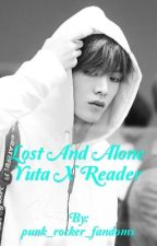 Lost and Alone ~ Yuta X Reader  by Shelby_Salvatore
