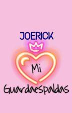 Mi Guardaespaldas//JOERICK// by Raissa5Cosvan