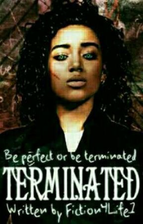 Terminated by Fiction4Life1
