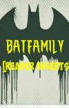 Batfamily Reader Inserts [Under Editing And Redos] cover