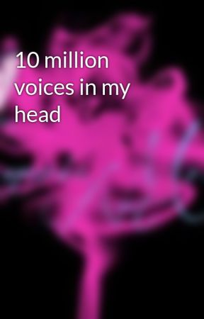 10 million voices in my head  by Lunaria_moon