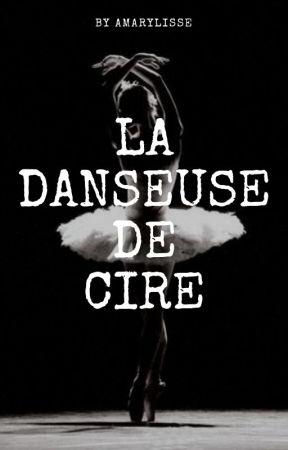 La Danseuse De Cire by Amarylisse