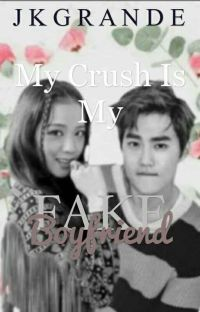 My Crush Is My Fake Boyfriend (Complete) cover