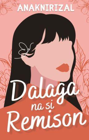Dalaga na si Remison by AnakniRizal