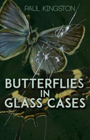 Butterflies in Glass Cases by PaulKingston