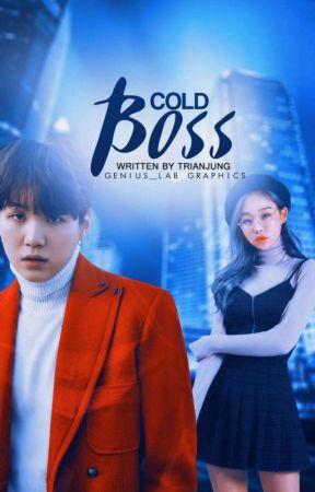 Cold Boss [Selesai ✔] by TrianJung