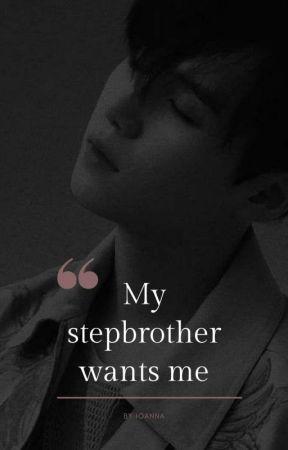 My stepbrother wants me 1 || 𝓶𝔂𝓰 𝔁 𝓻𝓮𝓪𝓭𝓮𝓻 by namjoanna