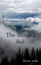 The things I feel by tea_sedic