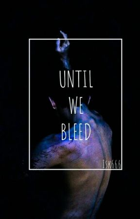 Until We Bleed by Isk666