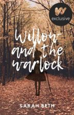 Willow and the Warlock by SarahBeth9009